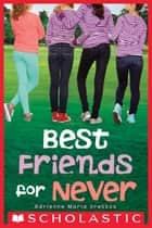 Best Friends for Never ebook by Adrienne Maria Vrettos