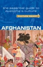 Afghanistan - Culture Smart! ebook by Nazes Afroz,Moska Najib