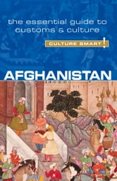 Afghanistan - Culture Smart! - The Essential Guide to Customs & Culture ebook by Nazes Afroz,Moska Najib