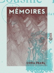 Mémoires ebook by Cora Pearl