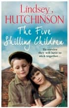 The Five Shilling Children ebook by Lindsey Hutchinson