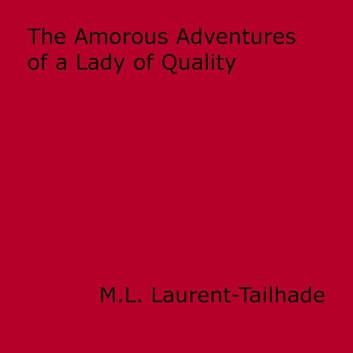 The amorous adventures of a lady of quality ebook by ml laurent the amorous adventures of a lady of quality or the weaknesses of a pretty woman fandeluxe Ebook collections