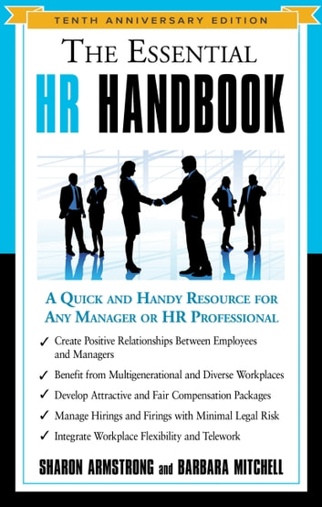 The Essential HR Handbook, 10th Anniversary Edition - A Quick and Handy Resource for Any Manager or HR Professional eBook by Sharon Armstrong,Barbara Mitchell