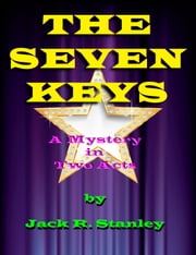 The Seven Keys ebook by Jack R. Stanley