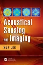 Acoustical Sensing and Imaging ebook by Hua Lee