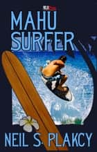 Mahu Surfer ebook by Neil Plakcy