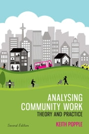 Analysing Community Work: Theory And Practice ebook by Keith Popple,Winnifred Burke