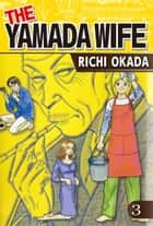 THE YAMADA WIFE - Volume 3 ebook by Richi Okada
