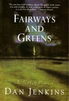 Fairways and Greens ekitaplar by Dan Jenkins