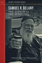 The Atheist In The Attic ebook by Sameul R Delaney