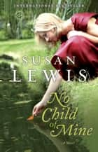 No Child of Mine ebook by Susan Lewis