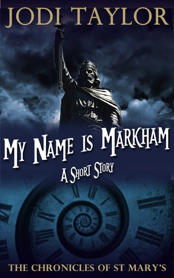My Name is Markham ebook by Jodi Taylor