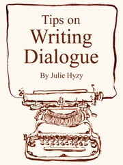 Tips on WRITING DIALOGUE ebook by Kobo.Web.Store.Products.Fields.ContributorFieldViewModel