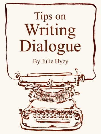 Tips on WRITING DIALOGUE ebook by Julie Hyzy