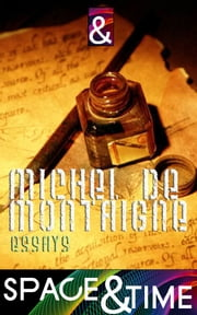 Complete Essays of Michel de Montaigne ebook by Michel de Montaigne