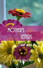 Mother's Letters...and Mine ebook by Joyce Davis