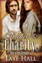 Avarice and Charity ebook by Faye Hall