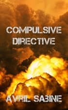 Compulsive Directive ebook by Avril Sabine