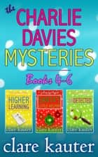 The Charlie Davies Mysteries Books 4-6 ebook by Clare Kauter