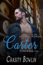 Carter - Bourbon & Blood, #4 ebook by Chasity Bowlin