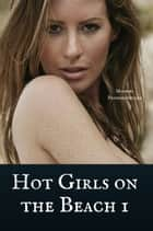 Hot Girls on the Beach 1 eBook by Maredel Prommersberger