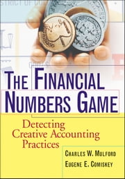 The Financial Numbers Game - Detecting Creative Accounting Practices ebook by Charles W. Mulford, Eugene E. Comiskey