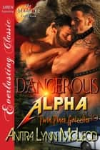 Dangerous Alpha ebook by Anitra Lynn McLeod