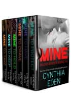 Mine Series Deluxe Box Set, Books 1 to 6 ebook by Cynthia Eden