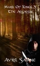 The Assassin ebook by Avril Sabine