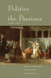 Politics and the Passions, 1500-1850 ebook by