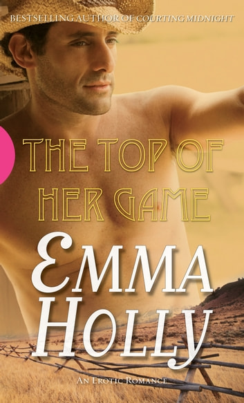The Top of Her Game ebook by Emma Holly