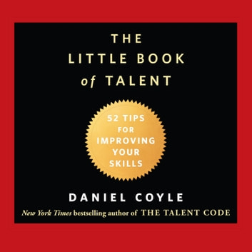 The Little Book Of Talent Audiobook By Daniel Coyle 9781611749700