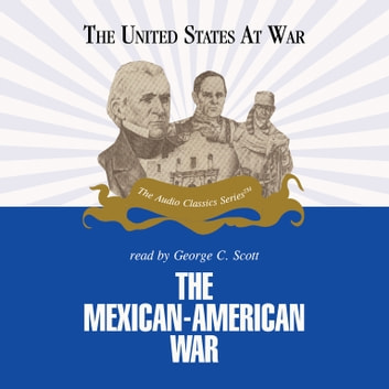 The Mexican-American War audiobook by Jeffrey Rogers Hummel,Pat Childs