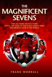 The Magnificent Sevens ebook by Worrall, Frank