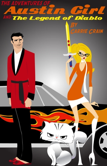The Adventures of Austin Girl and the Legend of Diablo ebook by Carrie Crain