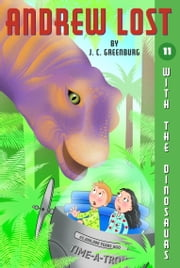 Andrew Lost #11: With the Dinosaurs ebook by J.C. Greenburg,Jan Gerardi