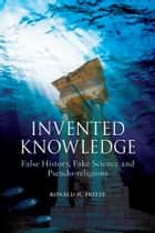 Invented Knowledge ebook by Ronald H. Fritze