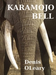 Karamojo Bell ebook by Denis OLeary