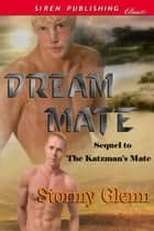 Dream Mate ebook by Stormy Glenn