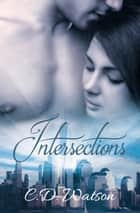 Intersections ebook by C.D. Watson
