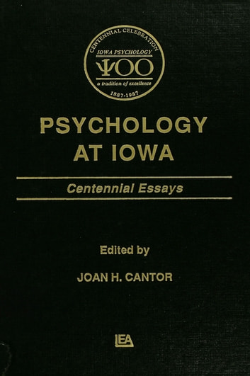 Psychology at Iowa - Centennial Essays ebook by Joan H. Cantor