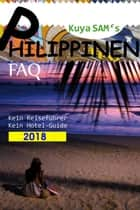 Kuya Sam's Philippinen FAQ 2018 ebook by Stefan Ammon