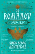 Os Romanov - Volume 1 ebook by Simon Sebag Montefiore