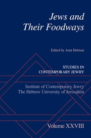 Jews and Their Foodways ebook by Anat Helman