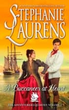 A Buccaneer At Heart (The Adventurers Quartet, Book 2) ebook by Stephanie Laurens