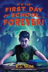 It's the First Day of School...Forever! ebook by R. L. Stine