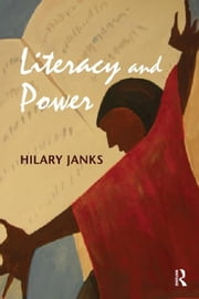 Literacy and Power ebook by Janks, Hilary