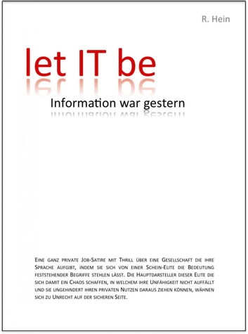 let IT be - Information war gestern ebook by Rüdiger Hein