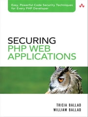 Securing PHP Web Applications ebook by Ballad, Tricia