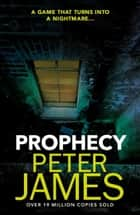 Prophecy ebook by Peter James